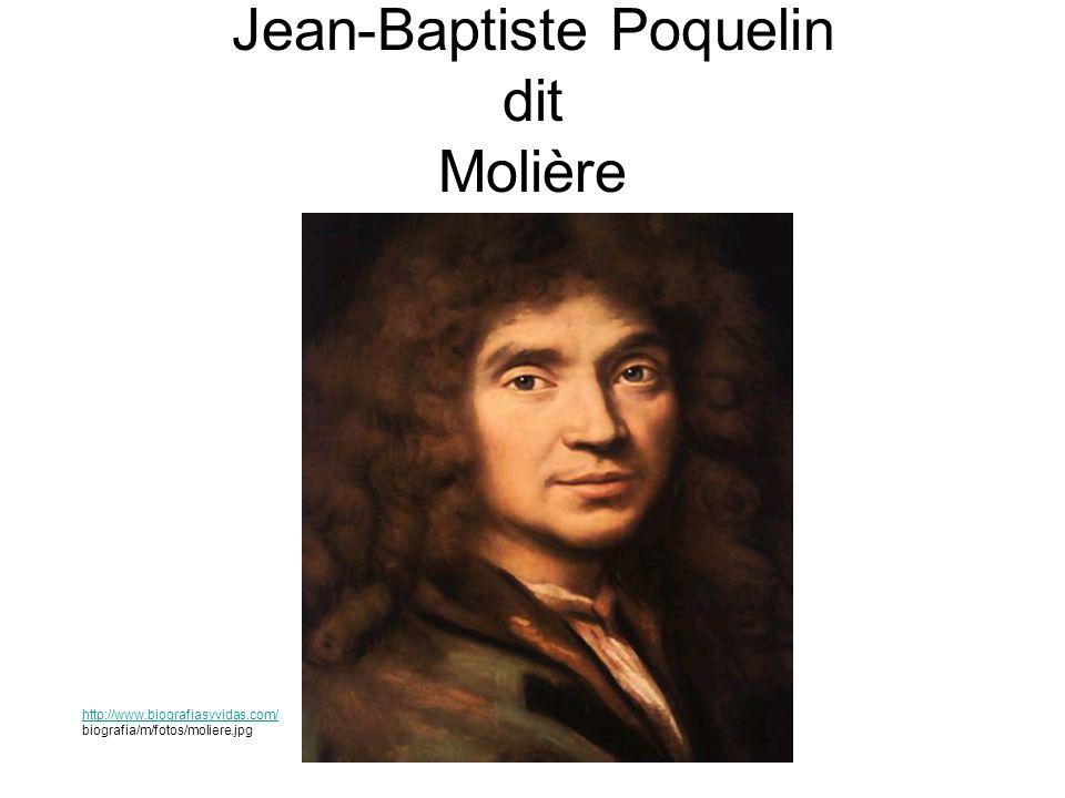 Jean-Baptiste Poquelin dit Molière http://www.biografiasyvidas.com/ biografia/m/fotos/moliere.jpg