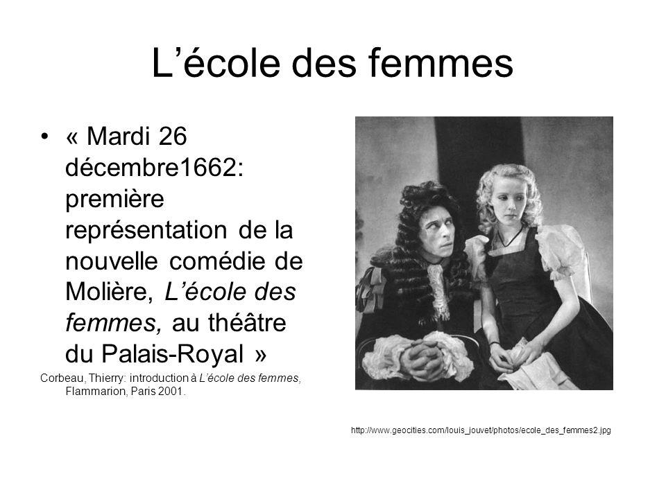 Lécole des femmes « Mardi 26 décembre1662: première représentation de la nouvelle comédie de Molière, Lécole des femmes, au théâtre du Palais-Royal »