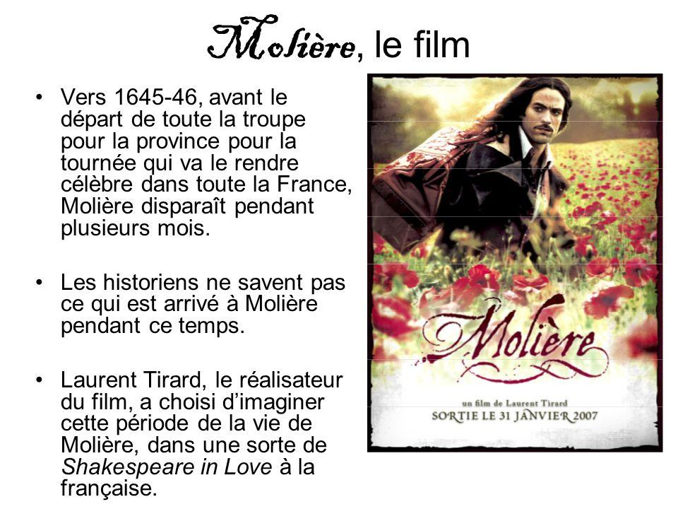 Molière, le film Vers 1645-46, avant le départ de toute la troupe pour la province pour la tournée qui va le rendre célèbre dans toute la France, Moli