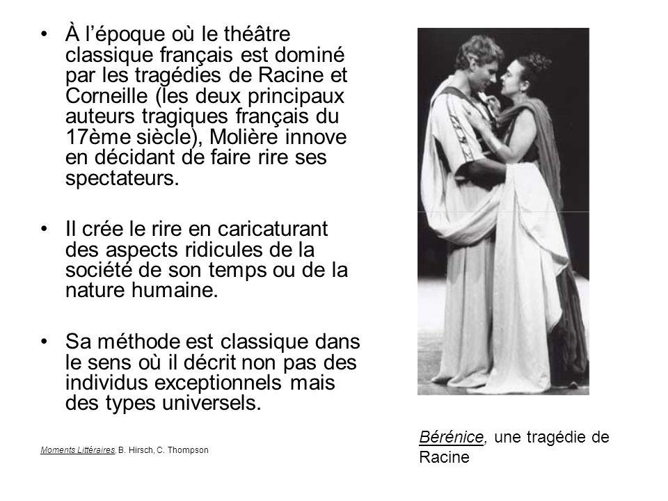 À lépoque où le théâtre classique français est dominé par les tragédies de Racine et Corneille (les deux principaux auteurs tragiques français du 17èm