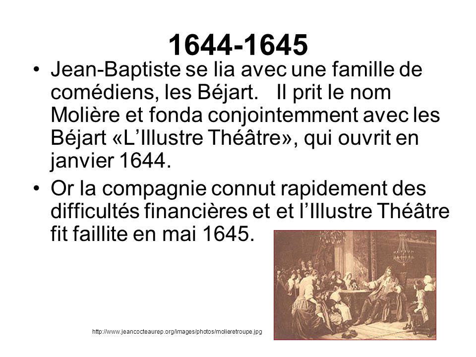 1644-1645 Jean-Baptiste se lia avec une famille de comédiens, les Béjart. Il prit le nom Molière et fonda conjointemment avec les Béjart «LIllustre Th
