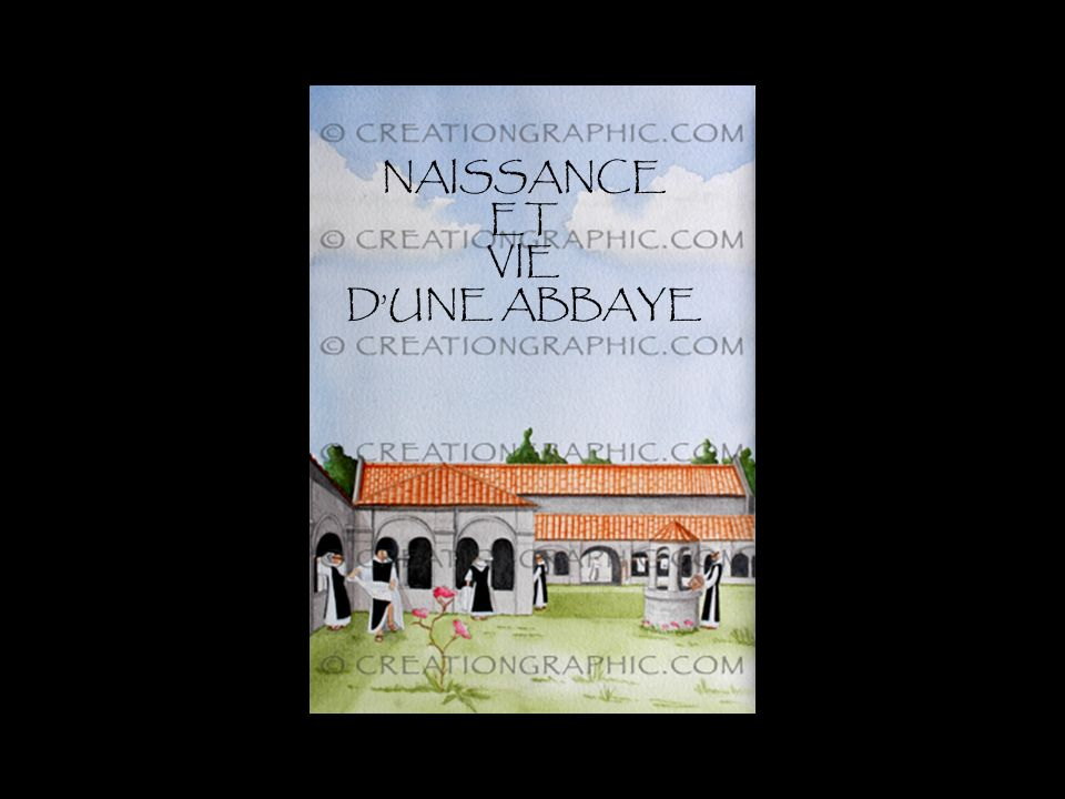 Naissance et vie abbaye NAISSANCE ET VIE DUNE ABBAYE