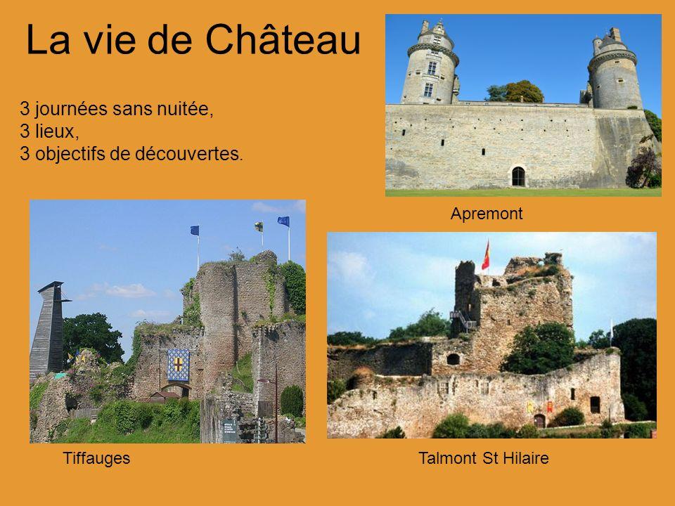 La vie de Château 3 journées sans nuitée, 3 lieux, 3 objectifs de découvertes. Tiffauges Apremont Talmont St Hilaire