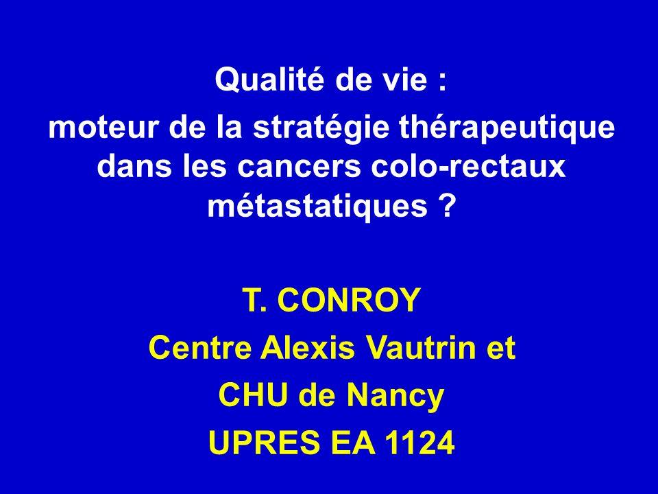 Qualité de vie : moteur de la stratégie thérapeutique dans les cancers colo-rectaux métastatiques .