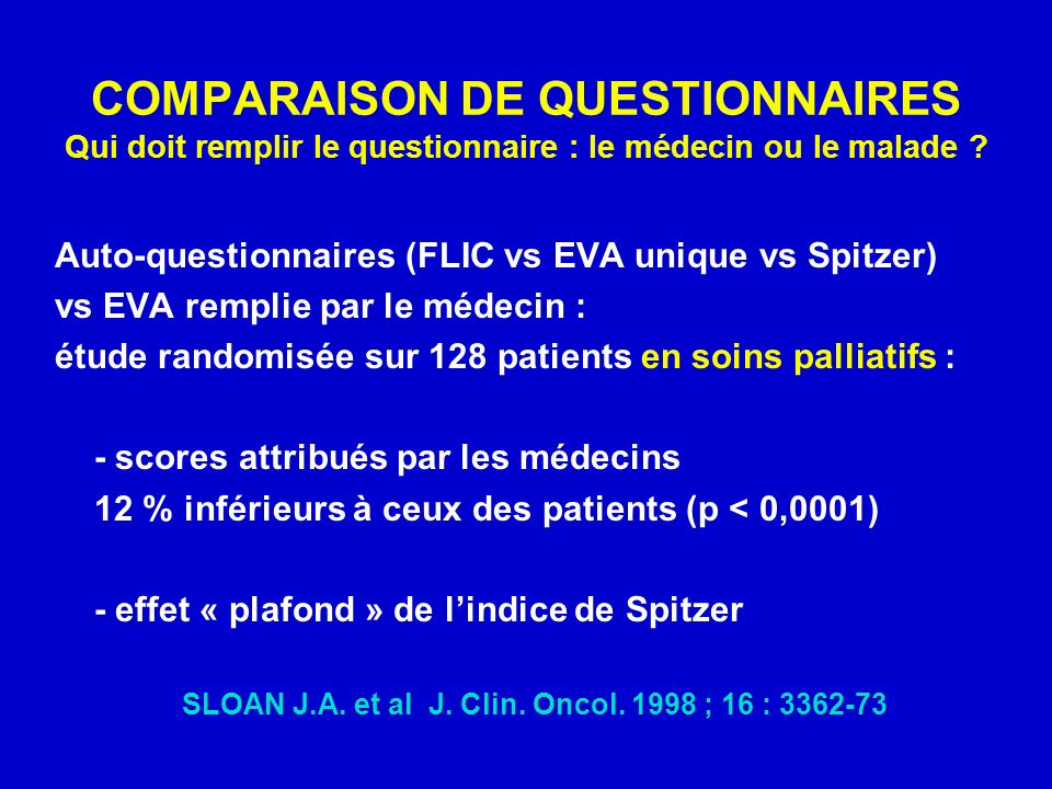COMPARAISON DE QUESTIONNAIRES Qui doit remplir le questionnaire : le médecin ou le malade .