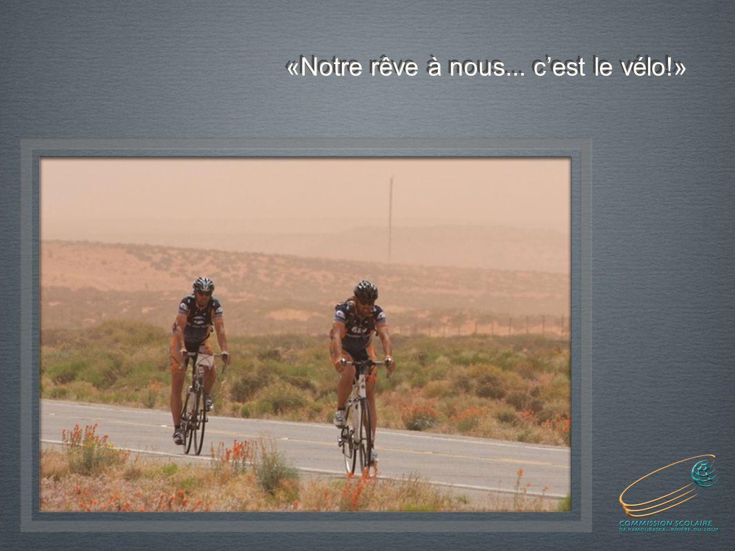 «Notre rêve à nous... cest le vélo!»