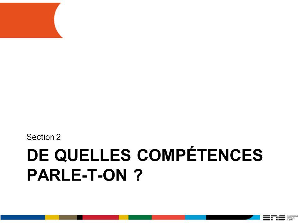 DE QUELLES COMPÉTENCES PARLE-T-ON ? Section 2