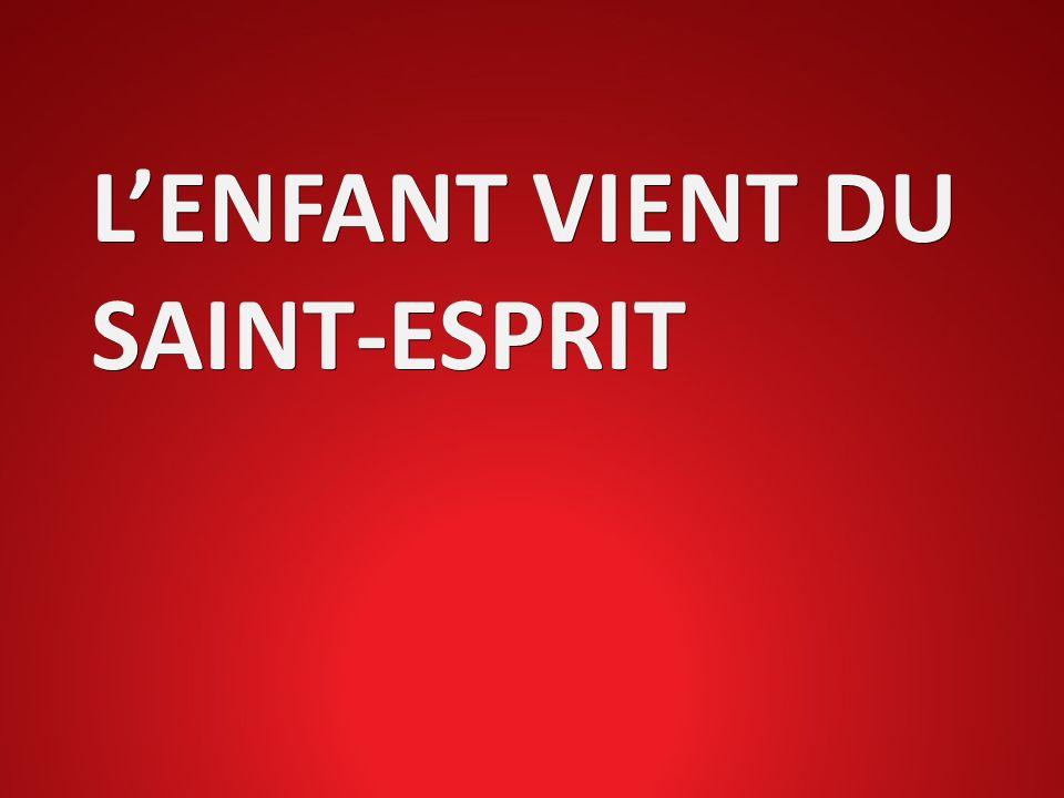 LENFANT VIENT DU SAINT-ESPRIT
