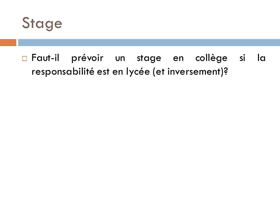 Stage Faut-il prévoir un stage en collège si la responsabilité est en lycée (et inversement)?