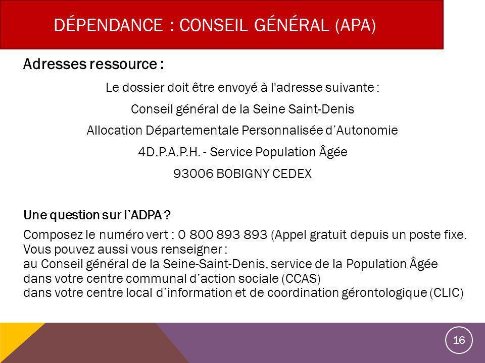 Adresses ressource : Le dossier doit être envoyé à l adresse suivante : Conseil général de la Seine Saint-Denis Allocation Départementale Personnalisée dAutonomie 4D.P.A.P.H.