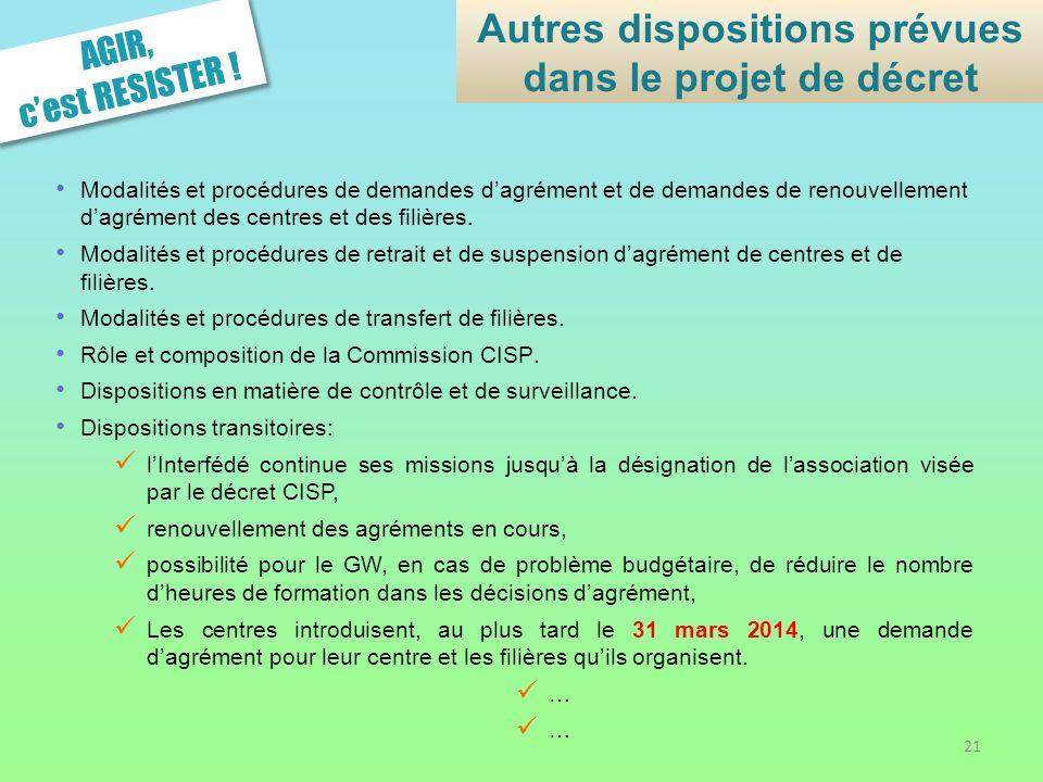 AGIR, cest RESISTER ! Modalités et procédures de demandes dagrément et de demandes de renouvellement dagrément des centres et des filières. Modalités
