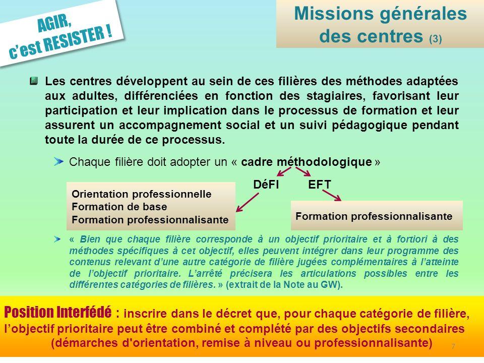 AGIR, cest RESISTER ! Les centres développent au sein de ces filières des méthodes adaptées aux adultes, différenciées en fonction des stagiaires, fav