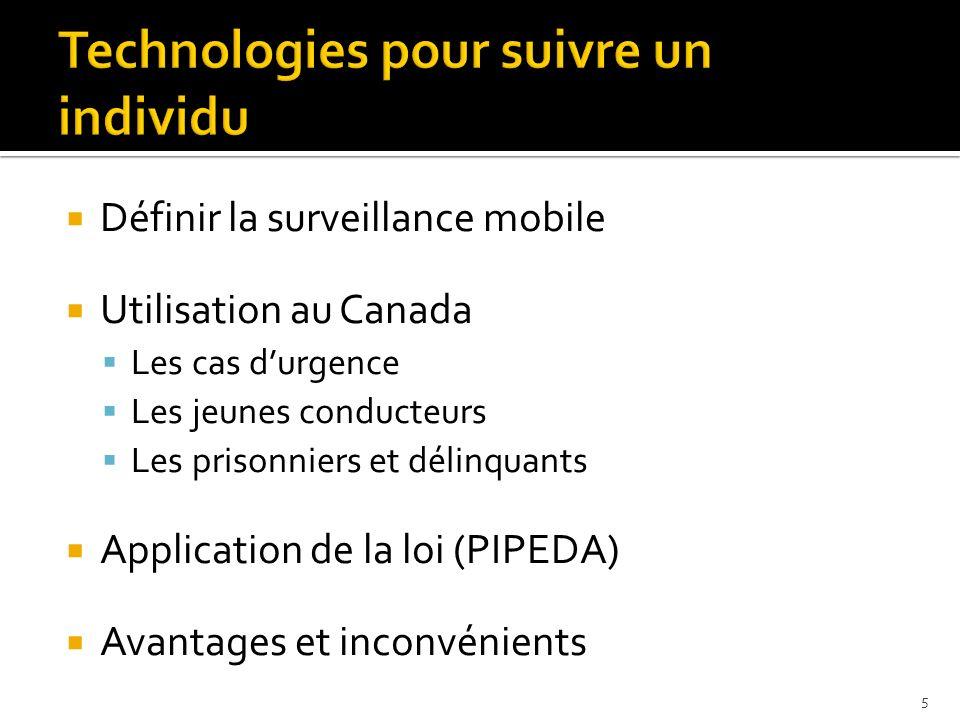 Définir la surveillance mobile Utilisation au Canada Les cas durgence Les jeunes conducteurs Les prisonniers et délinquants Application de la loi (PIP