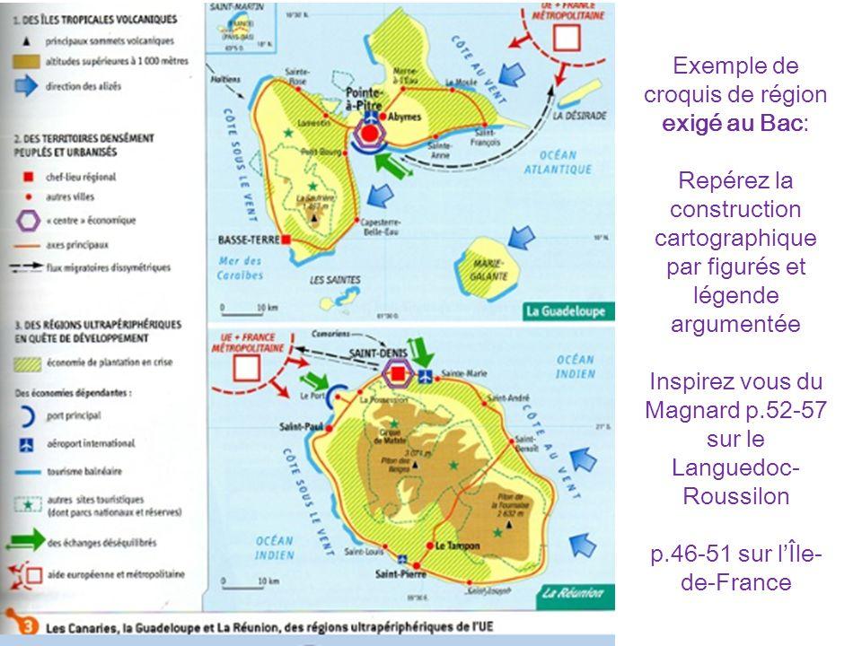 Exemple de croquis de région exigé au Bac: Repérez la construction cartographique par figurés et légende argumentée Inspirez vous du Magnard p.52-57 s