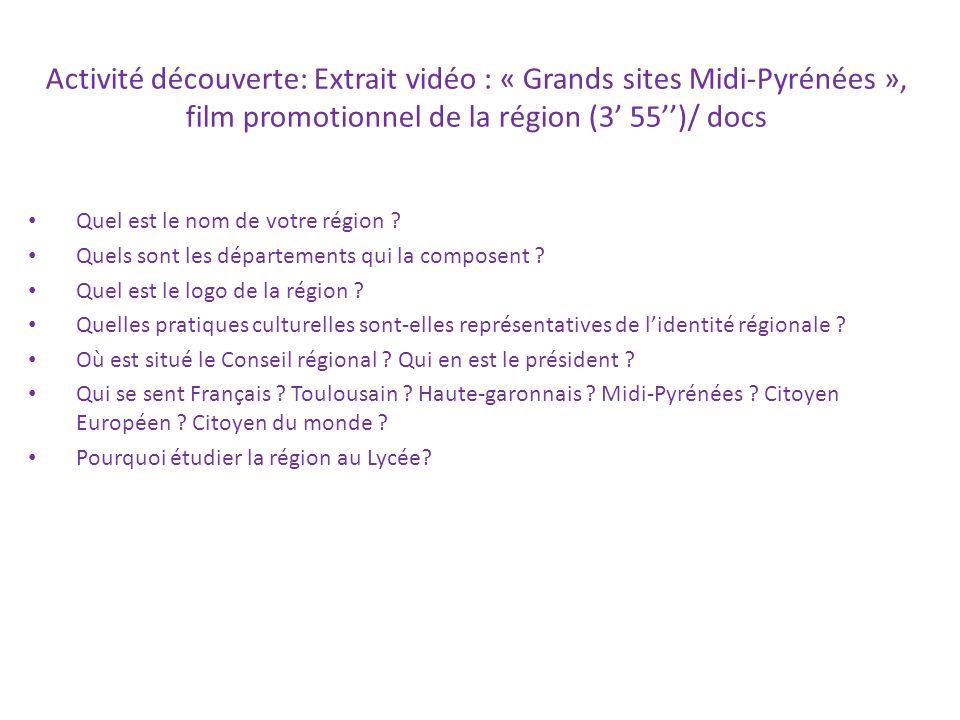 Activité découverte: Extrait vidéo : « Grands sites Midi-Pyrénées », film promotionnel de la région (3 55)/ docs Quel est le nom de votre région ? Que