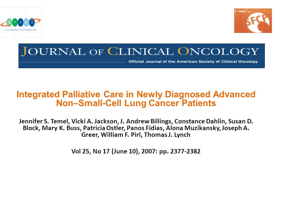 Integrated Palliative Care in Newly Diagnosed Advanced Non–Small-Cell Lung Cancer Patients Jennifer S. Temel, Vicki A. Jackson, J. Andrew Billings, Co