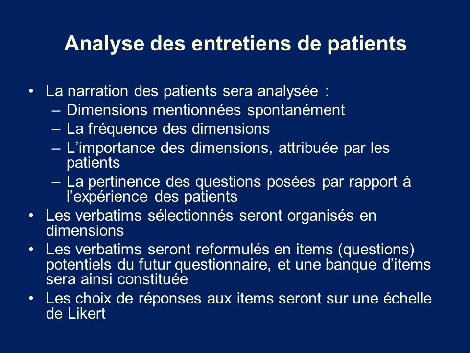 Analyse des entretiens de patients La narration des patients sera analysée : –Dimensions mentionnées spontanément –La fréquence des dimensions –Limpor