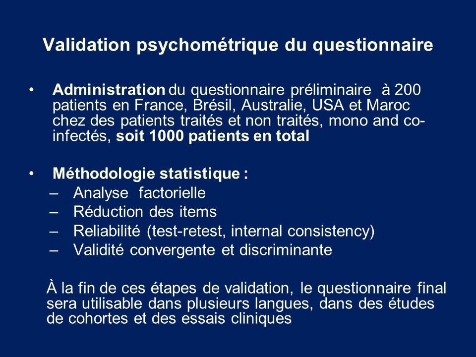 Validation psychométrique du questionnaire Administration du questionnaire préliminaire à 200 patients en France, Brésil, Australie, USA et Maroc chez