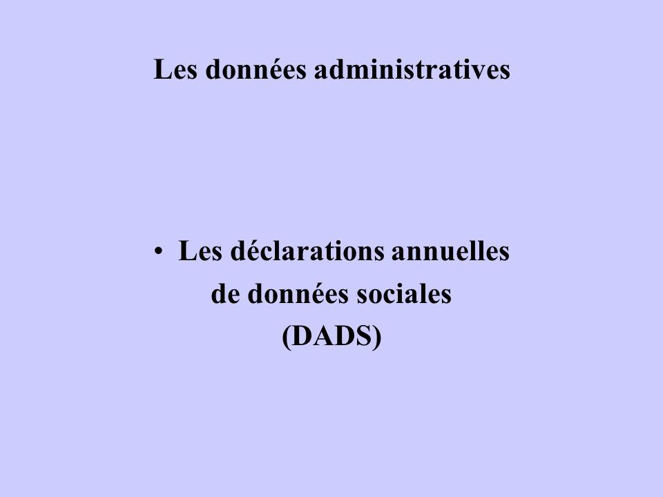 Les données administratives Les déclarations annuelles de données sociales (DADS)
