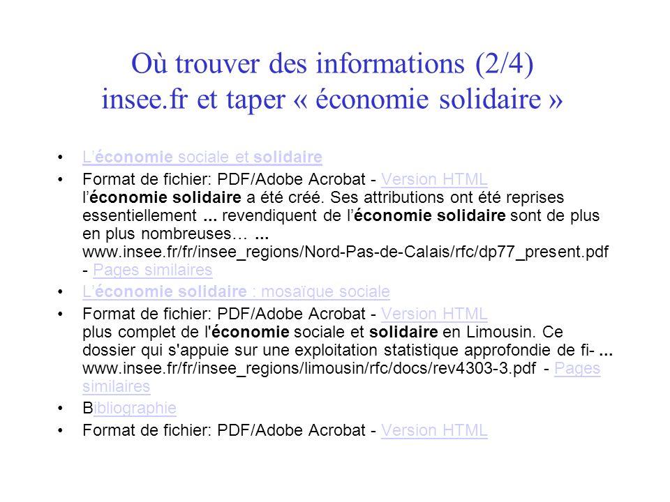 Où trouver des informations (2/4) insee.fr et taper « économie solidaire » Léconomie sociale et solidaireLéconomie sociale et solidaire Format de fich