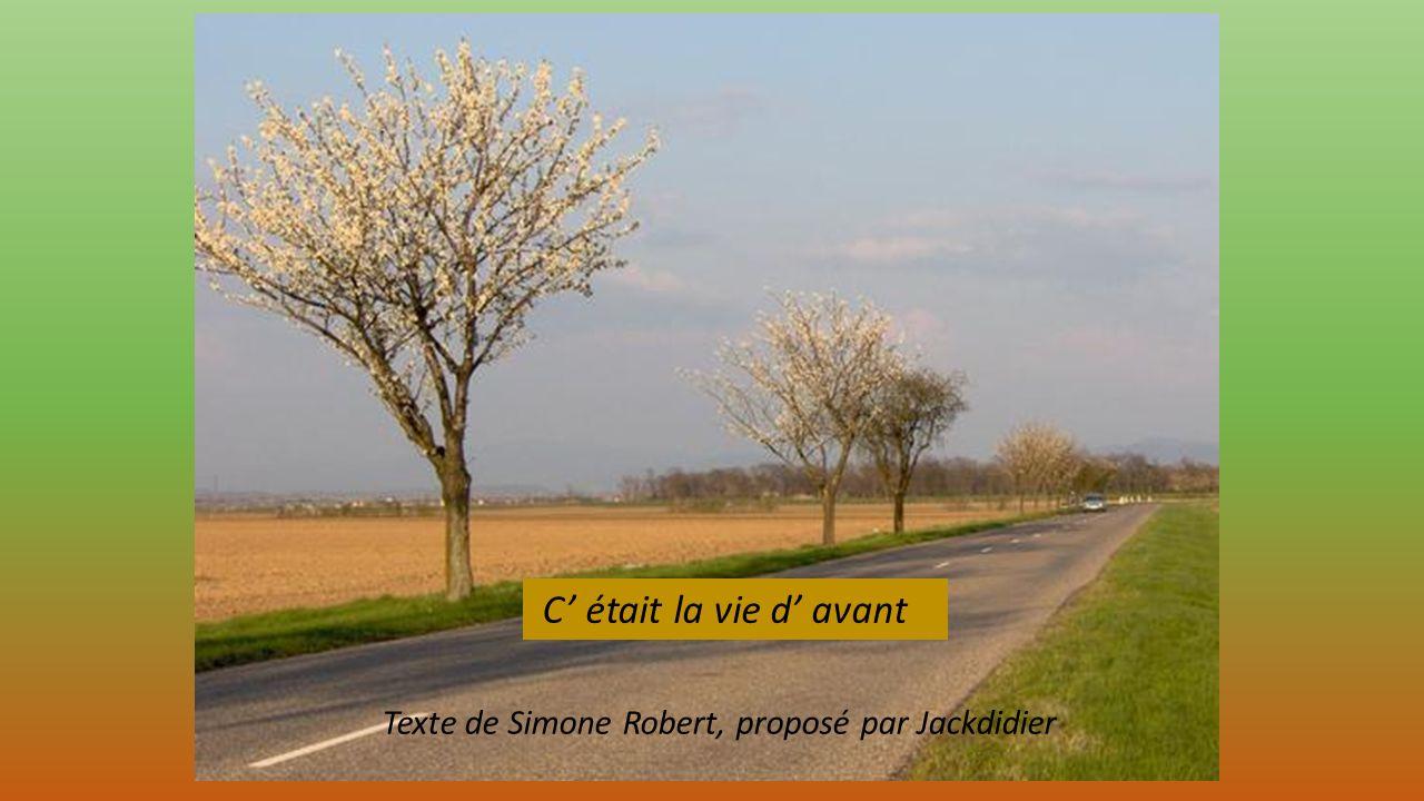 C était la vie d avant Texte de Simone Robert, proposé par Jackdidier