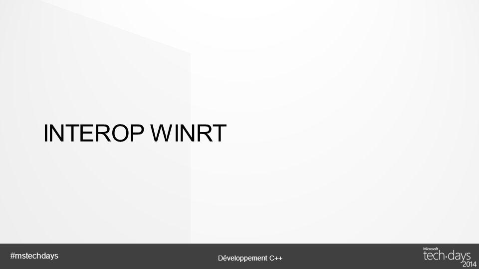 Développement C++ #mstechdays INTEROP WINRT