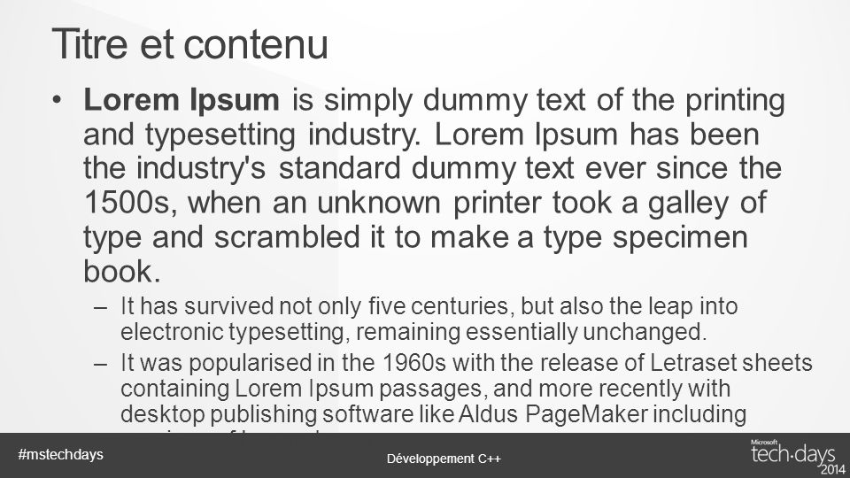Développement C++ #mstechdays Lorem Ipsum is simply dummy text of the printing and typesetting industry. Lorem Ipsum has been the industry's standard