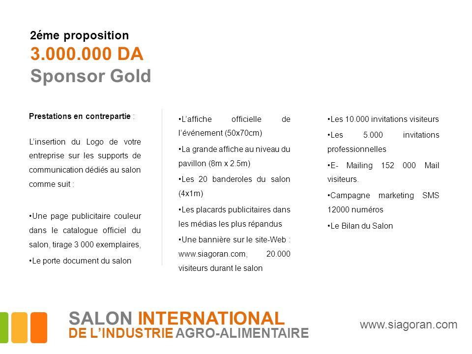2éme proposition 3.000.000 DA Sponsor Gold Prestations en contrepartie : Linsertion du Logo de votre entreprise sur les supports de communication dédi
