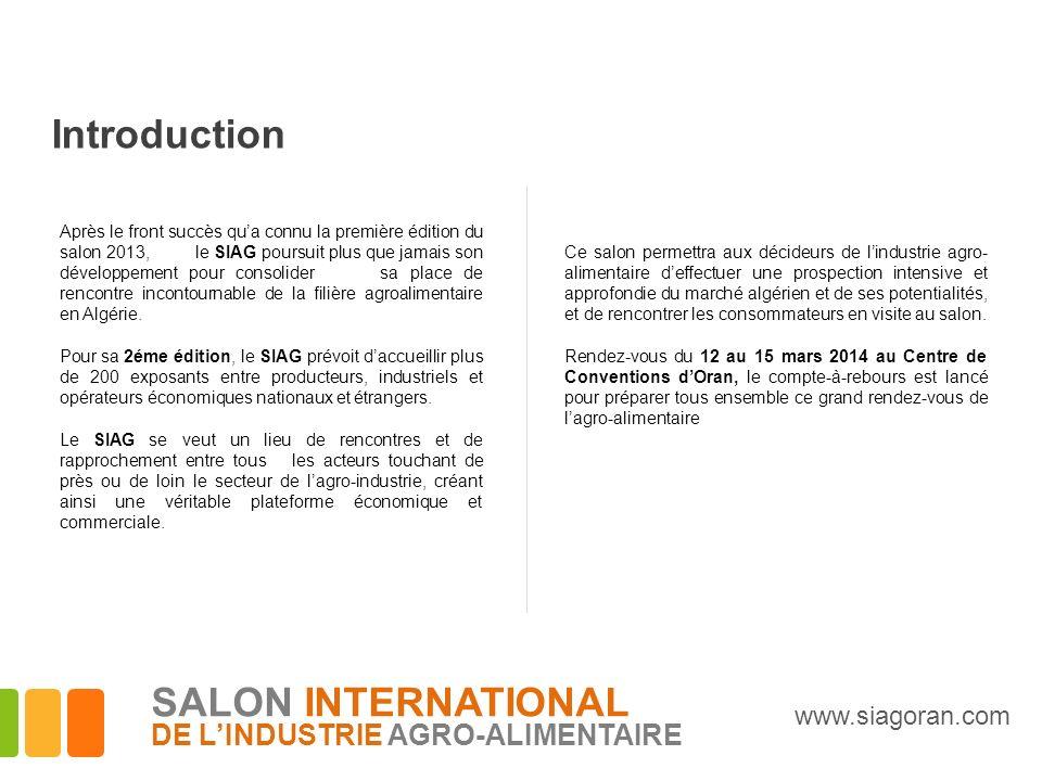 Introduction Après le front succès qua connu la première édition du salon 2013, le SIAG poursuit plus que jamais son développement pour consolider sa