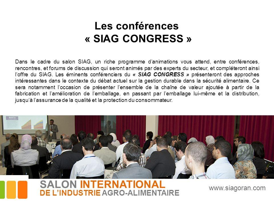Les conférences « SIAG CONGRESS » Dans le cadre du salon SIAG, un riche programme danimations vous attend, entre conférences, rencontres, et forums de
