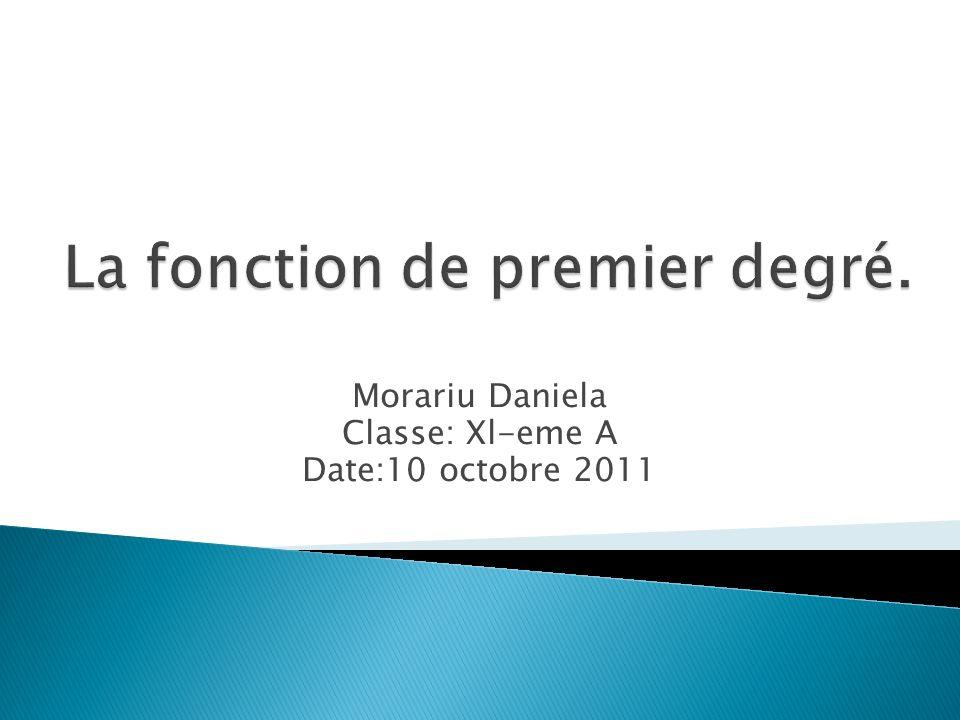 Morariu Daniela Classe: Xl-eme A Date:10 octobre 2011