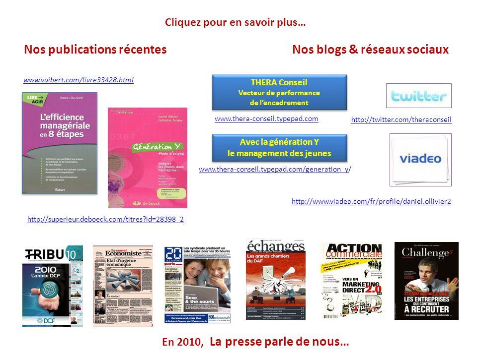 Nos publications récentes En 2010, La presse parle de nous… Nos blogs & réseaux sociaux Avec la génération Y le management des jeunes Avec la générati