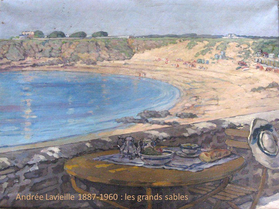 Andrée Lavieille 1887-1960 : les grands sables