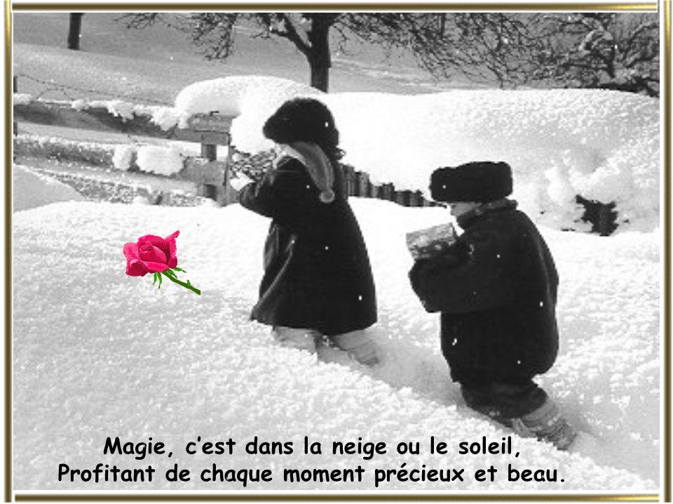 Magie, cest dans la neige ou le soleil, Profitant de chaque moment précieux et beau.