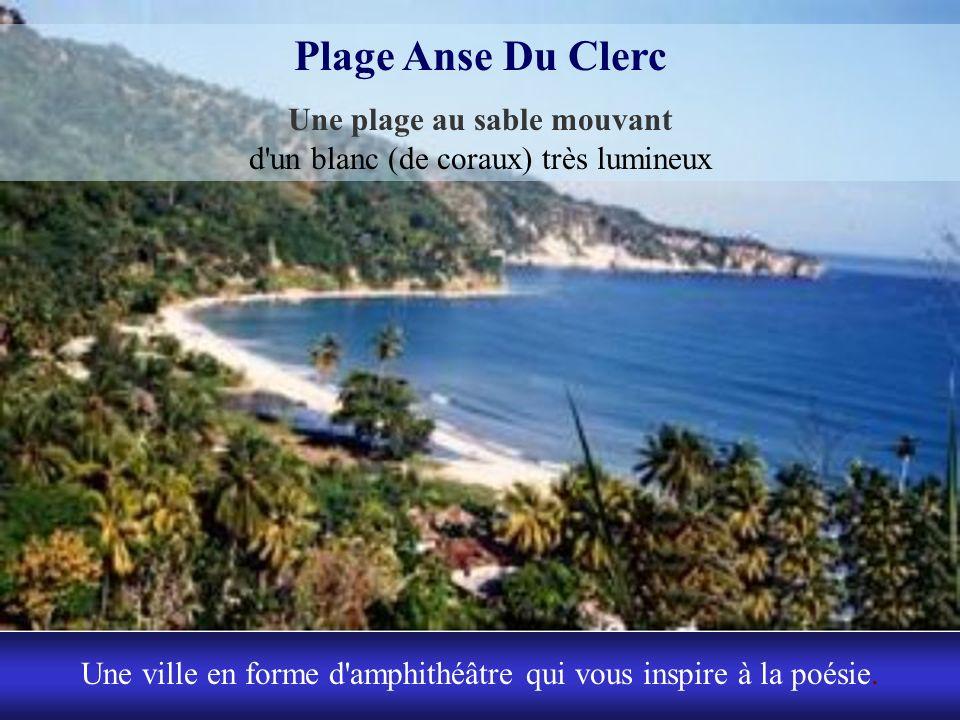 Fiers de la beauté de ses plages tels que Anse dAzur, Anse du Clerc, Gommier, les jérémiens cultivent la solitude tranquille de leur ville. Et cest sa