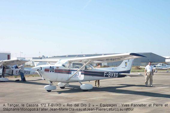 A Tanger, le Cessna 172 F-BVXO « Rio del Oro 2 » – Equipages : Yves Pannetier et Pierre et Stéphanie Monopoli à laller, Jean-Marie Claveau et Jean-Pie