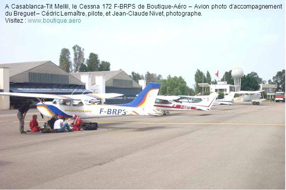 A Casablanca-Tit Mellil, le Cessna 172 F-BRPS de Boutique-Aéro – Avion photo daccompagnement du Breguet – Cédric Lemaître, pilote, et Jean-Claude Nive