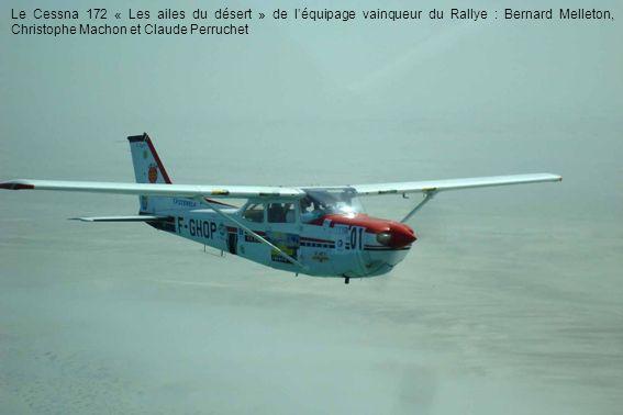 Le Cessna 172 « Les ailes du désert » de léquipage vainqueur du Rallye : Bernard Melleton, Christophe Machon et Claude Perruchet