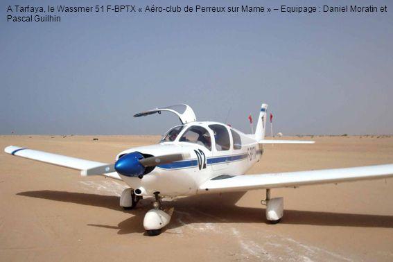 A Tarfaya, le Wassmer 51 F-BPTX « Aéro-club de Perreux sur Marne » – Equipage : Daniel Moratin et Pascal Guilhin