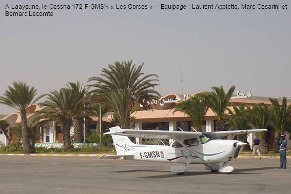A Laayoune, le Cessna 172 F-GMSN « Les Corses » – Equipage : Laurent Appietto, Marc Cesarini et Bernard Lecomte