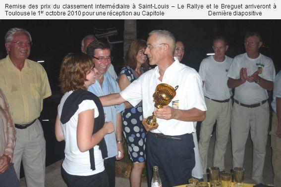 Remise des prix du classement intermédiaire à Saint-Louis – Le Rallye et le Breguet arriveront à Toulouse le 1 er octobre 2010 pour une réception au C