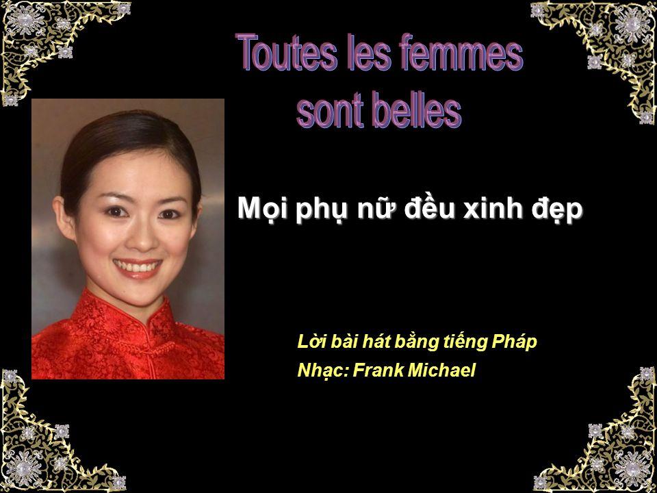 Mi ph n đu xinh đp Li bài hát bng ting Pháp Nhc: Frank Michael