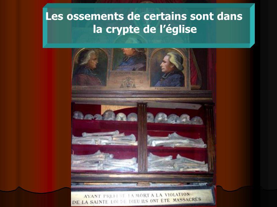 Les ossements de certains sont dans la crypte de léglise