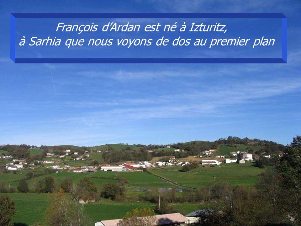François dArdan est né à Izturitz, à Sarhia que nous voyons de dos au premier plan
