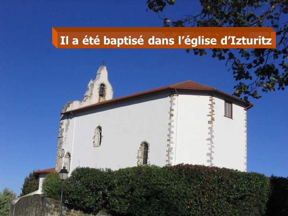 Il a été baptisé dans léglise dIzturitz