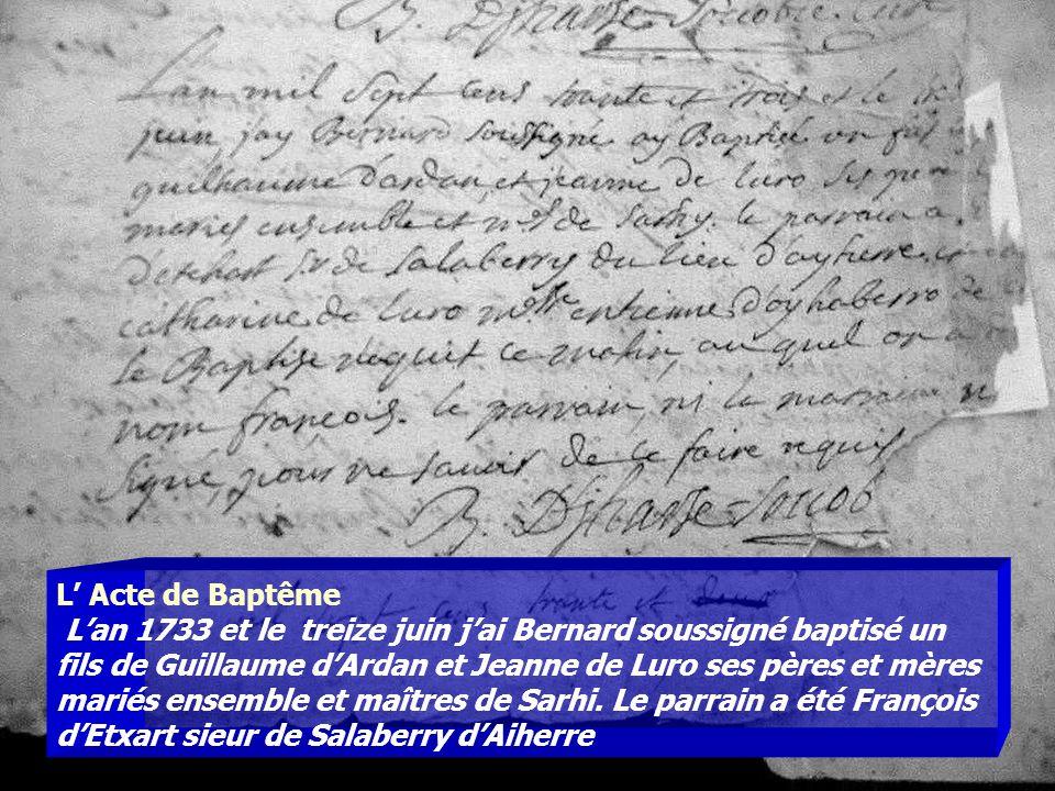 L Acte de Baptême Lan 1733 et le treize juin jai Bernard soussigné baptisé un fils de Guillaume dArdan et Jeanne de Luro ses pères et mères mariés ens
