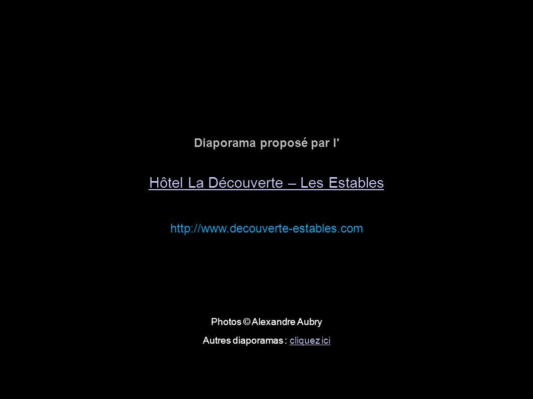 Diaporama proposé par l' Hôtel La Découverte – Les Estables http://www.decouverte-estables.com Photos © Alexandre Aubry Autres diaporamas : cliquez ic
