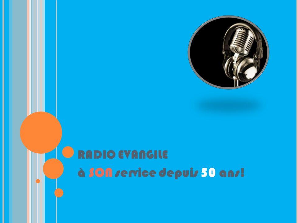RADIO EVANGILE à SON service depuis 50 ans!