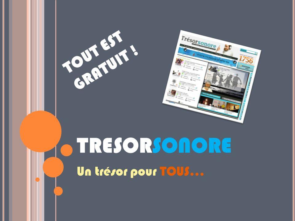 TRESORSONORE Un trésor pour TOUS… TOUT EST GRATUIT !