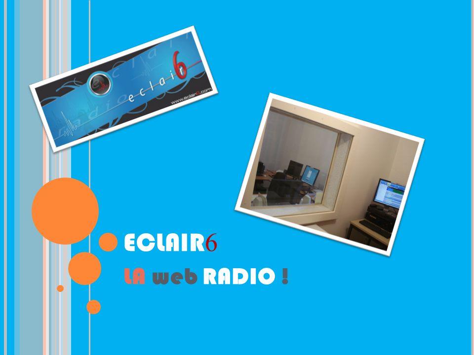 ECLAIR 6 LA web RADIO !